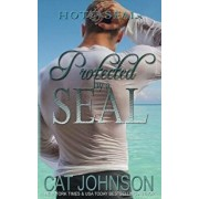 Protected by a Seal: Hot Seals, Paperback/Cat Johnson