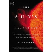 The Sun's Heartbeat: And Other Stories from the Life of the Star That Powers Our Planet, Paperback/Bob Berman