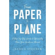 From Paper to Plane: A Step-By-Step Guide to Efficiently Plan Vacations Abroad