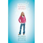 Sierra Jensen Collection: Volume One; Only You, Seirra/In Your Dreams/Don't You Wish, Hardcover/Robin Jones Gunn