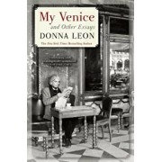 My Venice and Other Essays, Paperback/Donna Leon