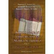 Introducere si comentariu la Sfanta Scriptura - vol. V - Literatura sapientiala/E. Brown Raymond, A. Fitzmyer Joseph, E. Murphy Roland