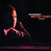 McCoy Tyner Trio - Inception (0011105122023) (1 CD)