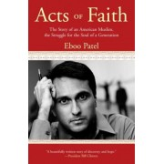 Acts of Faith: The Story of an American Muslim, the Struggle for the Soul of a Generation, Paperback