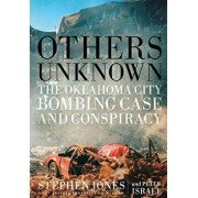 Others Unknown Timothy McVeigh and the Oklahoma City Bombing Conspiracy, Paperback/Stephen Jones