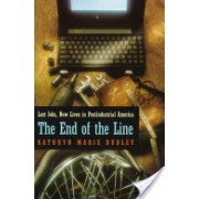 End of the Line - Lost Jobs, New Lives in Postindustrial America (Dudley Kathryn Marie)(Paperback) (9780226169101)