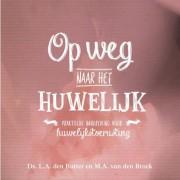 Op weg naar het huwelijk - Ds. L.A. den Butter en M.A. van den Broek