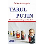 Tarul Putin. Din interiorul cultului puterii in Rusia/Anna Arutunyan