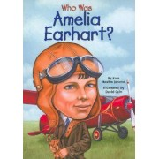 Who Was: Amelia Earhart? by Kate Boehm Jerome