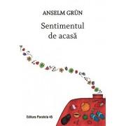 Sentimentul de acasa. Editia a II-a/Anselm Grun
