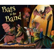 Bats in the Band, Hardcover/Brian Lies