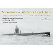Submarines and Submarine Depot Ships: Selected Photos from the Archives of the Kure Maritime Museum the Best from the Collection of Shizuo Fukui's Pho, Hardcover/Kazushige Todaka