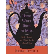 Hedgewitch Book of Days: Spells, Rituals, and Recipes for the Magical Year, Paperback/Mandy Mitchell
