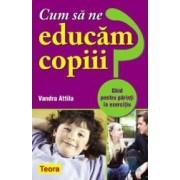 Cum sa ne educam copiii - Vadra Attila