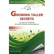 Growing Taller Secrets: Journey Into the World of Human Growth and Development, or How to Grow Taller Naturally and Safely. Second Edition, Paperback/Robert Grand