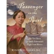 Passenger on the Pearl: The True Story of Emily Edmonson's Flight from Slavery, Paperback