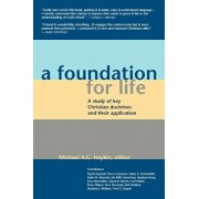 A Foundation for Life: A Study of Key Christian Doctrines and Their Application, Paperback/Michael A. G. Haykin
