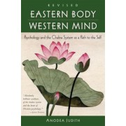 Eastern Body, Western Mind: Psychology and the Chakra System as a Path to the Self, Paperback