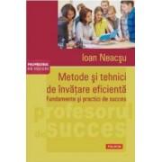 Metode Si Tehnici De Invatare Eficienta - Ioan Neacsu