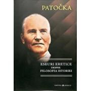 Eseuri eretice despre filosofia istoriei/Jan Patocka