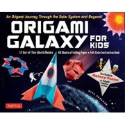 Origami Galaxy for Kids Kit: An Origami Journey Through the Solar System and Beyond! [includes an Instruction Book, Poster, 48 Sheets of Origami Pa, Paperback/Rita Foelker
