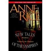 New Tales of the Vampires: Pandora/Vittorio, the Vampire, Paperback/Anne Rice