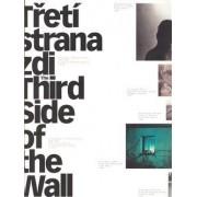 KANT,Moravská galerie v Brně Třetí strana zdi / Third Side of the Wall