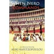 When Nero Commands..., Paperback/Aliki Kafetzopoulou