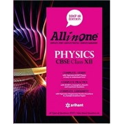 All in One PHYSICS CBSE Class 12th Edition 2017-18 Arihant Latest Edition