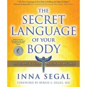 The Secret Language of Your Body The Essential Guide to Health and Wellness