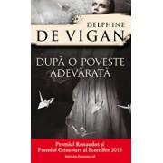 Dupa o poveste adevarata/Delphine De Vigan