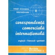 Relatii economice internationale vol.6, Corespondenta comerciala internationala (engleza, franceza ,germana)