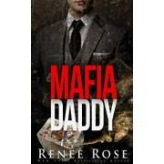 Mafia Daddy: Bad Boy Mafia Romance, Paperback/Renee Rose