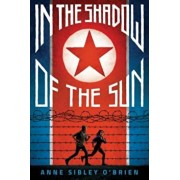 In the Shadow of the Sun, Hardcover/Anne Sibley O'Brien