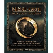 Middle-Earth from Script to Screen: Building the World of the Lord of the Rings and the Hobbit, Hardcover