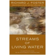 Streams of Living Water: Essential Practices from the Six Great Traditions of Christian Faith, Paperback