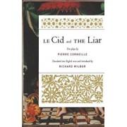 Le Cid and the Liar, Paperback/Pierre Corneille