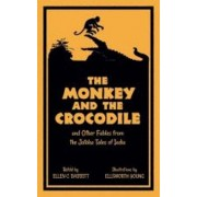 Monkey and the Crocodile. and Other Fables from the Jataka Tales of India, Paperback/Ellen Babbitt