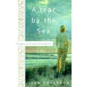 A Year by the Sea: Thoughts of an Unfinished Woman, Paperback/Joan Anderson