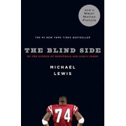 The Blind Side: Evolution of a Game, Paperback/Michael Lewis
