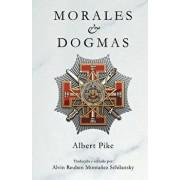 Morales & Dogmas: El Verdadero Significado de La Masoneria (Spanish), Paperback/Albert Pike