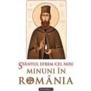 Minuni In Romania Volumul 2 - Sfantului Efrem Cel Nou