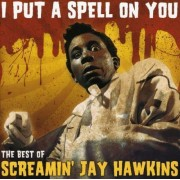 """Screamin' Jay Hawkins - I Put A Spell On You - """" The Best Of"""" (0886976957827) (1 CD)"""