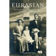 Eurasian. Mixed Identities in the United States, China, and Hong Kong, 1842-1943, Paperback/Emma Jinhua Teng