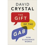The Gift of the Gab: How Eloquence Works, Paperback