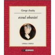 Ecoul obsesiei - George Astalos
