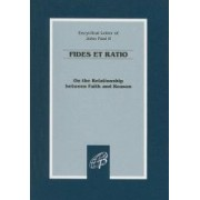 Fides Et Ratio On the Relationship Between Faith and Reason Encyclical Letter of John Paul II