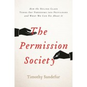 The Permission Society: How the Ruling Class Turns Our Freedoms Into Privileges and What We Can Do about It, Hardcover