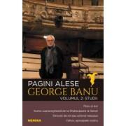 Pagini alese vol. 2 - Studii - George Banu