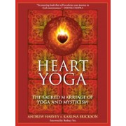 Heart Yoga: The Sacred Marriage of Yoga and Mysticism, Paperback